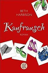 Kaufrausch: Roman (German Edition)