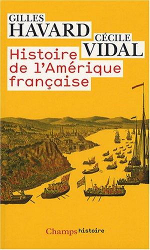 Histoire de l'Amérique française par Gilles Havard, Cécile Vidal