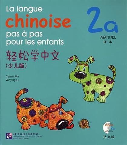 La langue chinoise pas à pas pour les enfants : Manuel 2A (1CD audio)