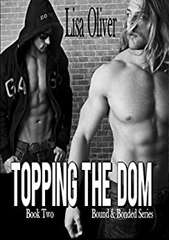 Topping The Dom (Bound and Bonded Book 2) (English Edition) von [Oliver, Lisa]