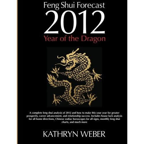 2012 Feng Shui Forecast: Year of the Dragon by Kathryn Weber (2011-12-27)