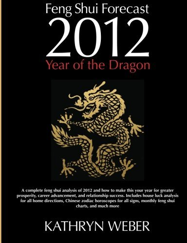 2012 Feng Shui Forecast: Year of the Dragon by Kathryn Weber (2011-12-27) par Kathryn Weber