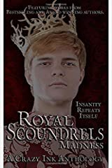 Royal Scoundrels: Madness (Malice and Madness) Paperback