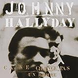 Ca ne change pas un homme / Johnny Hallyday | Hallyday, Johnny (1943-....). Interprète