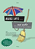 Make Love - net wohr: Carewoche für die englisch-schwäbische Völkerverständigung