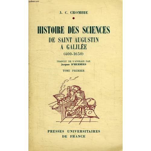 Histoire des Sciences de Saint Augustin à Galilée (400-1650) - Tome I et II