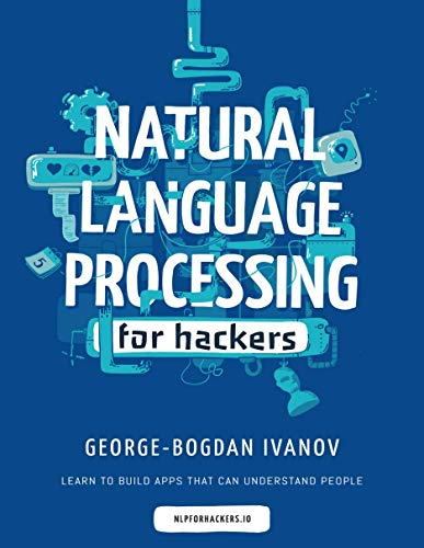 Natural Language Processing for Hackers: Learn to build awesome apps that can understand people (English Edition)