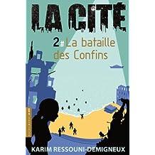 La Cité, Tome 2 : La bataille des Confins