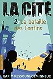 bataille des Confins (La) | Ressouni-Demigneux, Karim (1965-....). Auteur