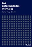 Las enfermedades mentales (Psicologia y counseling / Psychology and Counseling nº 3)