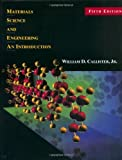 Materials Science and Engineering: An Introduction (5th Edition) by William D. Callister Jr. (1999-07-27)