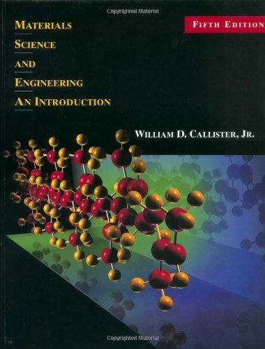 Materials Science and Engineering: An Introduction (5th Edition) 5th edition by Callister Jr., William D. (1999) Hardcover