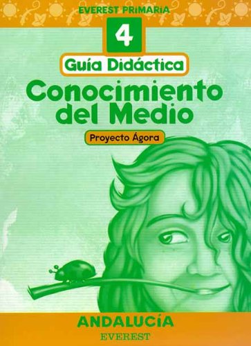 Conocimiento del Medio 4º Primaria. Proyecto Ágora. Andalucía. Guía Didáctica: Everest Primaria
