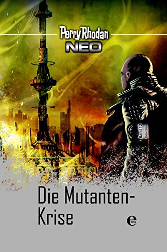 Perry Rhodan Neo 12: Die Mutanten-Krise: Perry Rhodan Platin Edition Band 12