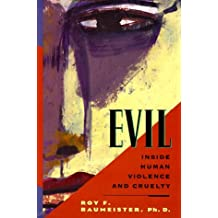 Evil: Inside Human Cruelty and Violence by Roy F. Baumeister (1996-11-23)