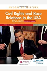 Access to History: Civil Rights and Race Relations in the USA 1850–2009 for Pearson Edexcel Second Edition Paperback