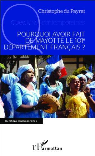 Pourquoi avoir fait de Mayotte le 101e département français ?