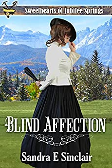 Blind Affection (Sweethearts of Jubilee  Springs Book 10) (English Edition) par [Sinclair, Sandra E, Springs, Sweethearts Jubilee, Americana, Sweet]
