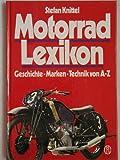 Motorrad - Lexikon. Geschichte, Marken, Technik von A - Z
