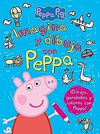 Imagina y dibuja con Peppa par  Varios autores