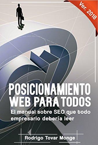 Posicionamiento web para todos: El manual sobre SEO para aprender cómo aparecer en las primeras posiciones de los buscadores por Rodrigo Tovar
