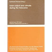 Solar output and climate during the Holocene (Palaoklimaforschung-Palaeoclimate Research , Vol 16)