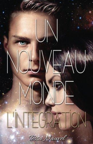 Un nouveau Monde L'Intégration: Tome 2: Volume 2