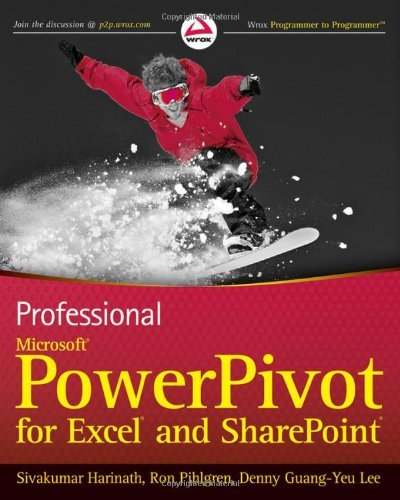 Professional Microsoft PowerPivot for Excel and SharePoint: With Microsoft Office 2010 and SQL Server Gemini (Wrox Programmer to Programmer) by Sivakumar Harinath (11-Jun-2010) Paperback