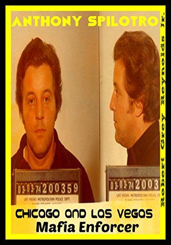Anthony Spilotro: Chicago and Las Vegas Mafia Enforcer (English Edition)