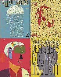 The Graphic Designer's Digital Toolkit (Adobe Creative Suite)