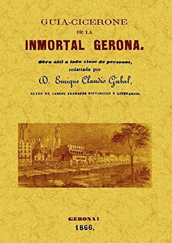 Guía Cicerone de la inmortal Gerona