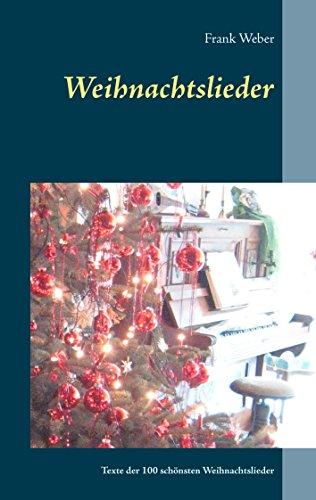 Weihnachtslieder: 100 Liedertexte der schönsten Weihnachtslieder ...