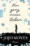 Ein ganz neues Leben (Lou, Band 2) - Jojo Moyes