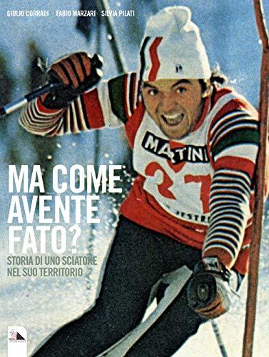 Ma come avente fato? Storia di uno sciatore nel suo territorio (Marana York sport)