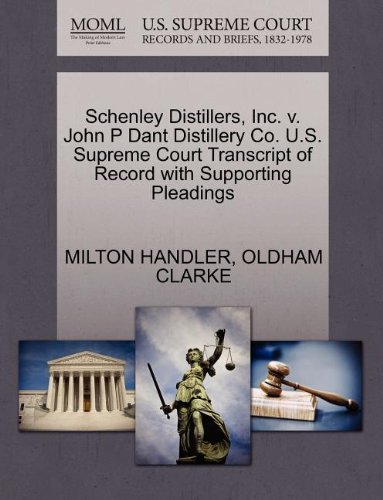 Schenley Distillers, Inc. v. John P Dant Distillery Co. U.S. Supreme Court Transcript of Record with Supporting Pleadings