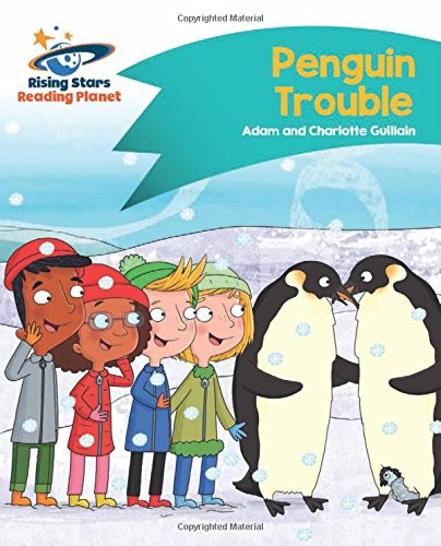 Reading Planet - Penguin Trouble - Turquoise: Comet Street Kids (Rising Stars Reading Planet)