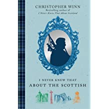I Never Knew That About the Scottish by Christopher Winn (2010-07-09)