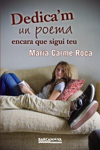 Dedica'm un poema encara que sigui teu (Llibres Infantils I Juvenils -...