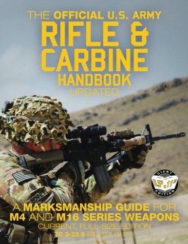 """The Official US Army Rifle and Carbine Handbook - Updated: A Marksmanship Guide for M4 and M16 Series Weapons: Current, Full-Size Edition - Giant 8.5\"""" ... 3-22.9, FM 23-9) (Carlile Military Library)"""