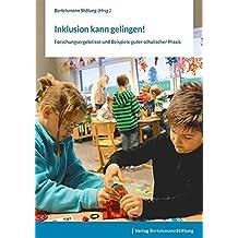 Inklusion kann gelingen!: Forschungsergebnisse und Beispiele guter schulischer Praxis
