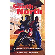 From South to North: Solo into the Unknown (English Edition)
