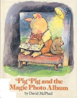 Mcphail David : Pig Pig and the Magic Photo Album by David M McPhail (1989-10-05)
