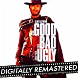 The Good, The Bad and The Ugly (Original Motion Picture Soundtrack) [Digitally...