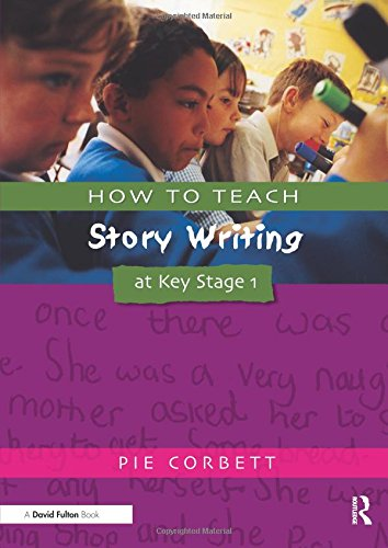 How to Teach Story Writing at Key Stage 1 (Writers' Workshop Series)