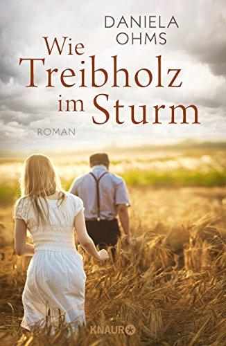 Wie Treibholz im Sturm: Roman (German Edition)
