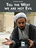 Tell the West we are not evil.: Notes from a trip to Iran, April 2016 (Road Stories) (English Edition)