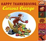 Happy Thanksgiving, Curious George (Curious George Board Books) by Cynthia Platt (2010-09-20)