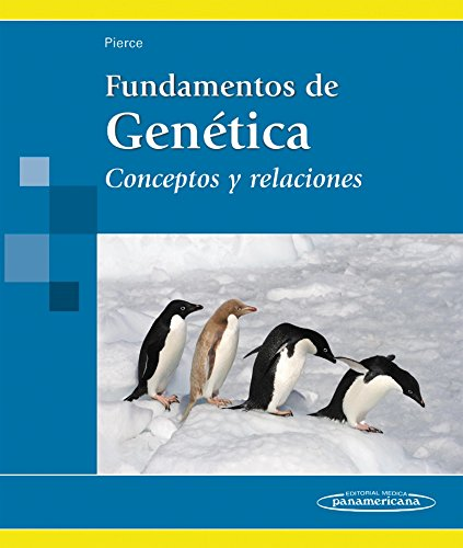 Fundamentos de Genética: Conceptos y relaciones por Benjamin A. Pierce