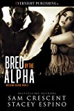 Bred by the Alpha (Breeding Season Book 3)