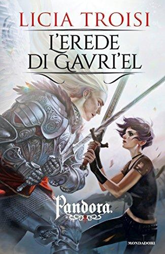 Pandora 3 - L'erede di Gavriel di [Troisi, Licia]